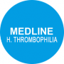 Medline H. Thrombophilia